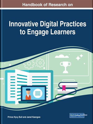 Handbook of Research on Innovative Digital Practices to Engage Learners PDF