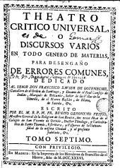 Theatro critico universal, o discursos varios en todo genero de materias, para desengaño de errores comunes..., 7