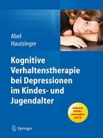 Kognitive Verhaltenstherapie bei Depressionen im Kindes  und Jugendalter PDF