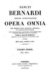 Sancti Bernardi abbatis clarae-vallensis opera omnia: Volume 1