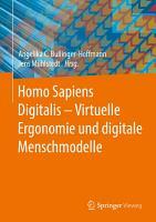 Homo Sapiens Digitalis   Virtuelle Ergonomie und digitale Menschmodelle PDF