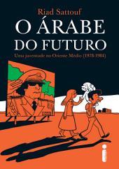 O árabe do futuro: Uma juventude no Oriente Médio ( 1978 - 1984)