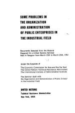 Some Problems in the Organization and Administration of Public Enterprises in the Industrial Field