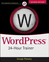 WordPress 24-Hour Trainer: Edition 2