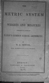 The Metric System of Weights and Measures: Prepared to Accompany Eaton's Common School Arithmetic