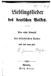 Lieblingslieder des deutschen Volkes. Eine reiche Auswahl der beliebtesten Lieder alter und neuer Zeit