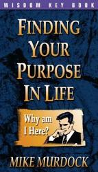 Finding Your Purpose In Life Book PDF