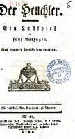 Der Heuchler  ein Lustspiel in f  nf Aufz  gen nach Molier s Tart  ffe frey bearbeitet  F  r das kais k  n  National hoftheater PDF