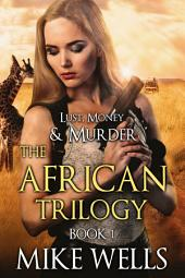 Lust, Money & Murder, Book 7 - Off the Grid (Book 1 Free!)