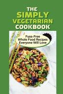 The Simply Vegetarian Cookbook