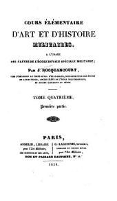 Cours complet d'art et d'histoire militaires, cuvrage dogmatique, littéraire et philosophique à l'usage des élèves de l'Ecole royale spéciale militaire: Volume4