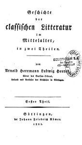 Geschichte der classischen Litteratur im Mittelalter: Teil 1