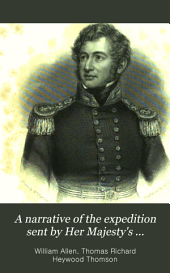 A Narrative of the Expedition Sent by Her Majesty's Government to the River Niger, in 1841: Under the Command of Captain H. D. Trotter, R.N.
