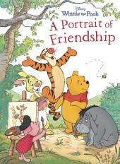 Winnie the Pooh: Portrait of Friendship