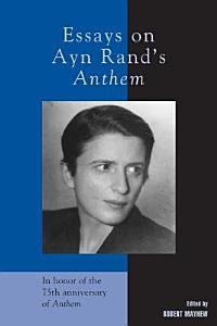 Essays on Ayn Rand s Anthem Book