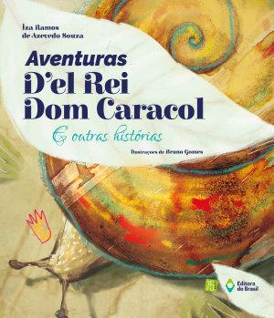 Aventuras d el rei Dom Caracol e outras hist  rias PDF