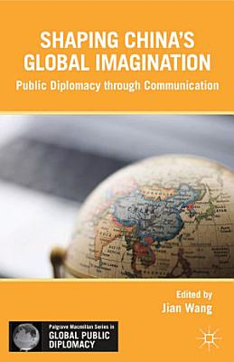 Shaping China   s Global Imagination PDF