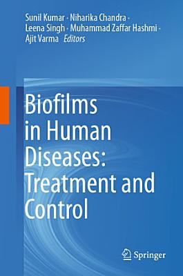 Biofilms in Human Diseases: Treatment and Control