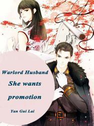 Warlord Husband She Wants Promotion Book PDF
