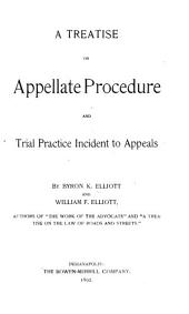 A Treatise on Appellate Procedure and Trial Practice Incident to Appeals