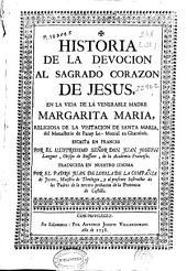 Historia de la devocion al Sagrado Corazon de Jesus en la vida de la venerable madre Margarita Maria ...
