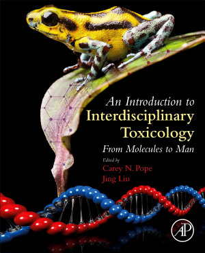 An Introduction to Interdisciplinary Toxicology