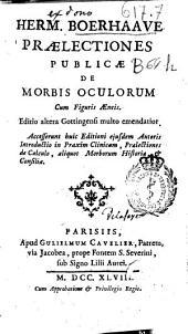 Hermanni Boerhaave ... Praelectiones publicae de morbis oculorum: cum figuris Aeneis