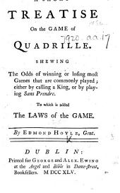 A Short Treatise on the Game of Quadrille ... To which is added the laws of the game