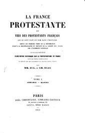 La France protestante ou vies des protestants français qui se sont fait un nom dans l'histoire: depuis les premiers temps de la réformation jusqu'à la reconnaissance du principe de la liberté des cultes par l'Assemblée Nationale blée Nationale. A - Baschi, Volume1