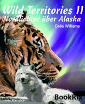 Wild Territories II - Nordlichter über Alaska: Gay Fantasy Romance