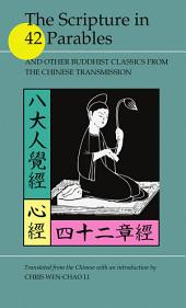 The Scripture in 42 Parables: And Other Buddhist Classics from the Chinese Transmission