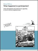 What Happened to Participation  Urban Development and Authoritarian Upgrading in Cairo s Informal Neighbourhoods PDF