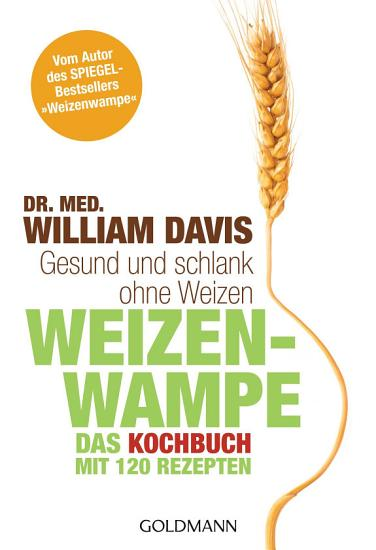 Weizenwampe   Das Kochbuch PDF
