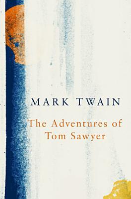 The Adventures of Tom Sawyer  Legend Classics