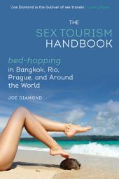 The Sex Tourism Handbook: Bed-Hopping in Bangkok, Rio, Prague, and Around the World