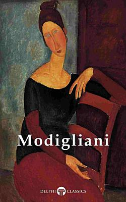 Delphi Complete Paintings of Amedeo Modigliani  Illustrated  PDF