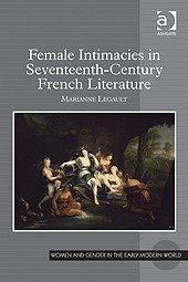 Female Intimacies in Seventeenth-Century French Literature