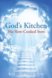God S Kitchen His Slow Cooked Stew Book PDF