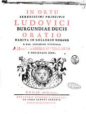In ortu serenissimi principis Ludovici Burgundiae ducis oratio habita in Collegio Romano 10. Kal. Januarias 1751. A Josepho Maria Mazzolario e Societate Jesu