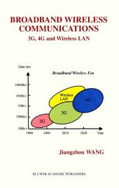 Broadband Wireless Communications: 3G, 4G and Wireless LAN