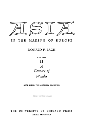 Asia in the Making of Europe  A century of wonder  Book 1  The visual arts  Book 2  The literary arts  Book 3  The scholarly disciplines  3 v