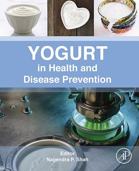 Yogurt in Health and Disease Prevention Pdf Book