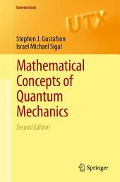 Mathematical Concepts of Quantum Mechanics: Edition 2