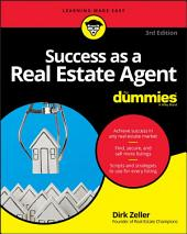 Success as a Real Estate Agent For Dummies: Edition 3