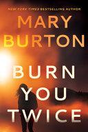 Burn You Twice Book PDF