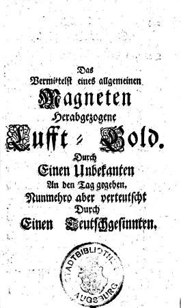 Das Vermittelst eines allgemeinen Magneten herabgezogene Lufft Gold PDF