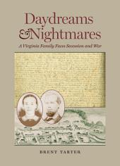 Daydreams and Nightmares: A Virginia Family Faces Secession and War