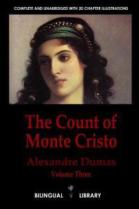 The Count of Monte Cristo Volume 3  le Comte de Monte Cristo Tome 3  English French Parallel Text Edition in Six Volumes Book
