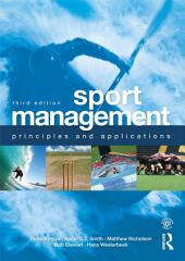 Sport Management: Principles and Applications, Edition 3