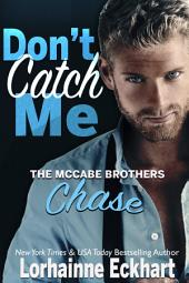 Don't Catch Me: Chase (Mystery, Crime Fiction, Romantic Suspense)